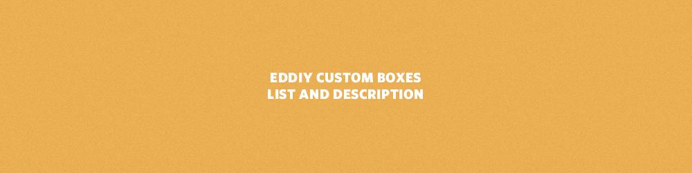 EDDIY Boxes